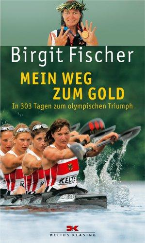 Birgit Fischer - Mein Weg Zum Gold
